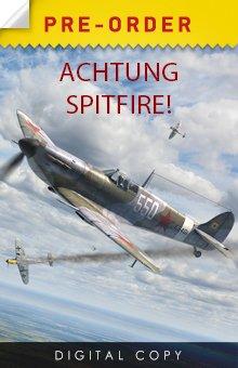 Achtung_Spitfire_Pre-Order_English.jpg.f7ecfcebf6854b9c53586c963cbf3fd9.jpg